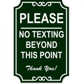 "No Texting Ornate Engraved Plastic Sign | 18"" x 12"""