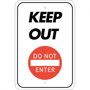 Vertical Keep Out Do Not Enter Sign