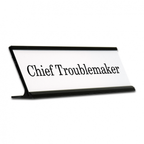 Chief Troublemaker Funny Desk Plate