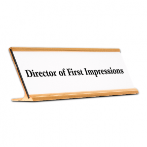 Director of First Impressions Funny Desk Plate
