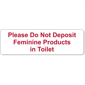 """Please Do Not Deposit Feminine Products Engraved Plastic Sign 