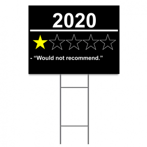 "2020 Would Not Recommend Yard Sign | 18"" x 24"""
