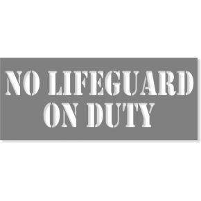 "3"" Letter No Lifeguard On Duty Stencil 