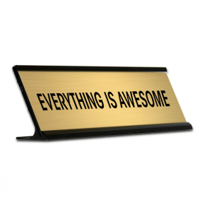 Everything is Awesome Desk Plate