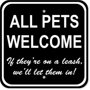 """All Pets Welcome Aluminum Sign 