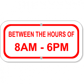 """Between Hours Of Aluminum Add-On Sign 