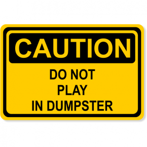 "Caution Do Not Play Dumpster Decal | 4"" x 6"""