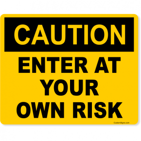 "Caution Enter At Your Own Risk Full Color Sign | 8"" x 10"""