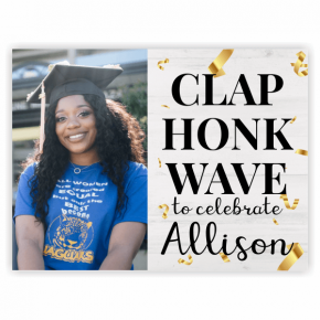 Clap, Honk, Wave | Graduation Yard Sign