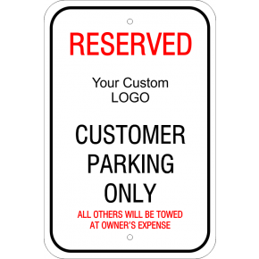 Reserved Custom Logo Customer Parking Sign