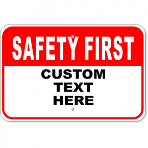 "Custom Red Safety First Aluminum Sign | 12"" x 18"""