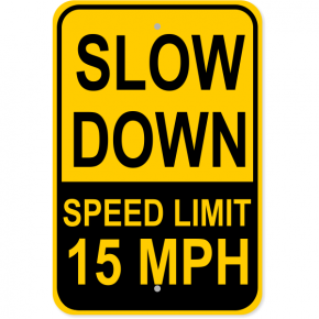 "Custom Speed Limit Slow Down Aluminum Sign | 18"" x 12"""