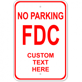 "Custom Text No Parking FDC Sign | 18"" x 12"""