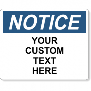 """Custom Text Notice Full Color Sign 
