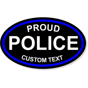 "Custom Text Proud Police Oval Bumper Sticker | 3"" x 5"""