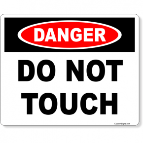 "Danger Do Not Touch Full Color Sign | 8"" x 10"""