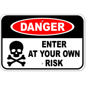 "Danger Enter Own Risk Aluminum Sign | 12"" x 18"""