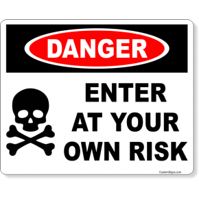 "Danger Enter Own Risk Full Color Sign | 8"" x 10"""