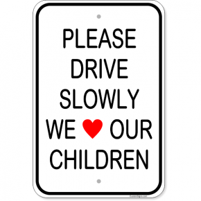 "Drive Slowly We Love Children Aluminum Sign | 18"" x 12"""