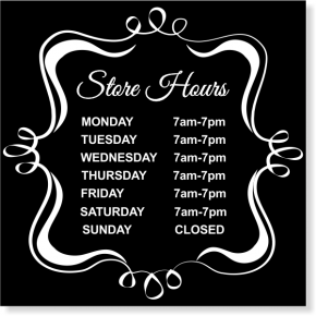 "Fancy Store Hours Vinyl Sign | 12"" x 12"""