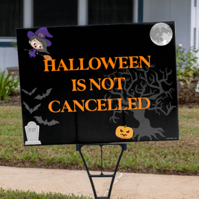 Cute Halloween Is Not Cancelled Yard Sign