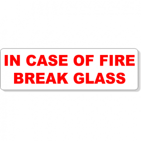 "In Case Of Fire Break Glass Decal | 3"" x 10"""