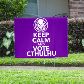 Funny Keep Calm and Vote Cthulu Yard Sign