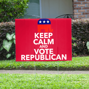 Keep Calm and Vote Republican Yard Sign