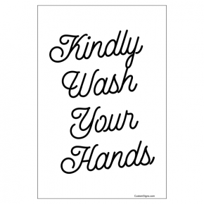 "Kindly Wash Your Hands Hand Washing Full Color Sign | 6"" x 4"""