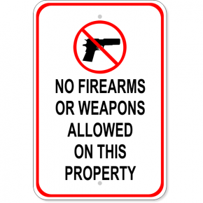 "No Firearms or Weapons on Property Aluminum Sign | 18"" x 12"""