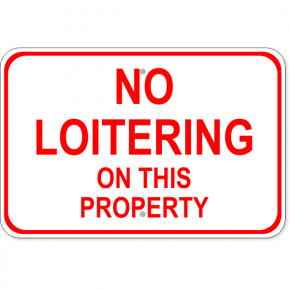 "No Loitering On This Property Aluminum Sign | 12"" x 18"""