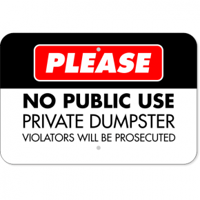 "No Public Use Private Dumpster Aluminum Sign | 12"" x 18"""