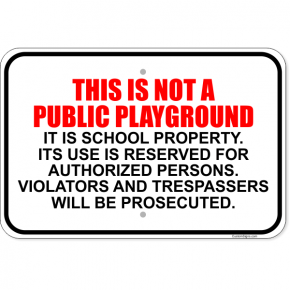 "Not A Public Playground Aluminum Sign | 12"" x 18"""