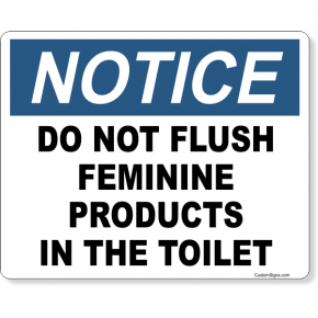 """Notice Do Not Flush Feminine Products In Toilet Full Color Sign 