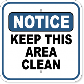 "Notice Keep Area Clean Aluminum Sign | 12"" x 12"""