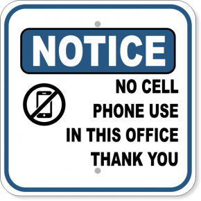 "Notice No Cell Phone Use In This Office Aluminum Sign | 12"" x 12"""