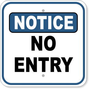 Notice Sign - NO ENTRY