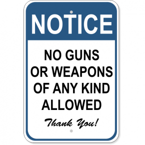 "Notice No Weapons Sign | 18"" x 12"""