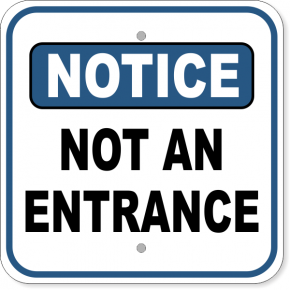 "Notice Not An Entrance Aluminum Sign | 12"" x 12"""
