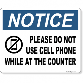 """Notice Please Do Not Use Cell Phone At Counter Full Color Sign 