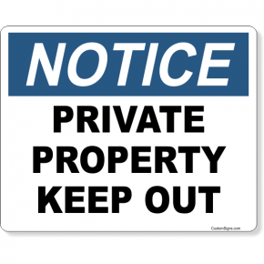"""Notice Private Property Keep Out Full Color Sign 