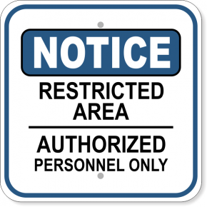 "Notice Restricted Area Authorized Aluminum Sign | 12"" x 12"""