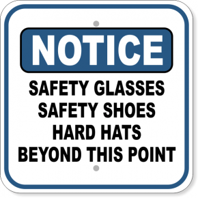 "Notice Safety Glasses, Safety Shoes, Hard Hats Aluminum Sign | 12"" x 12"""
