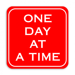 One Day At A Time Sign