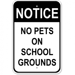 "Pets in School Aluminum Sign | 18"" x 12"""