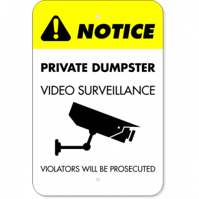 "Private Dumpster Video Prosecution Aluminum Sign | 18"" x 12"""