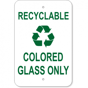 "Recyclable Colored Glass Only Aluminum Sign | 18"" x 12"""