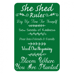 """She Shed Rules Personal Gardening Sign 