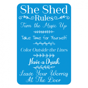 """She Shed Rules Sign 