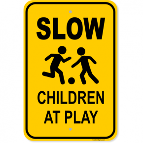 "Slow Children at Play Aluminum Sign | 18"" x 12"""